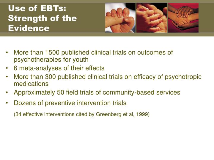Use of EBTs: Strength of the Evidence