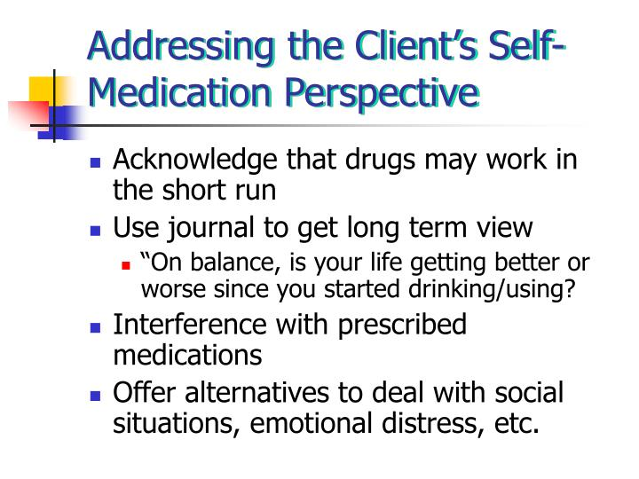 Addressing the Client's Self-Medication Perspective