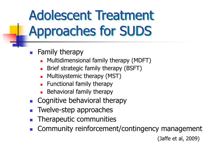 Adolescent Treatment Approaches for SUDS