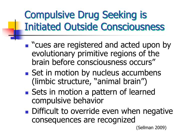 Compulsive Drug Seeking is Initiated Outside Consciousness