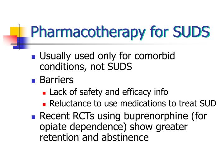 Pharmacotherapy for SUDS