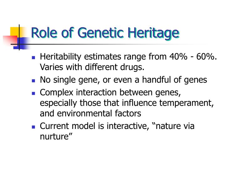 Role of Genetic Heritage