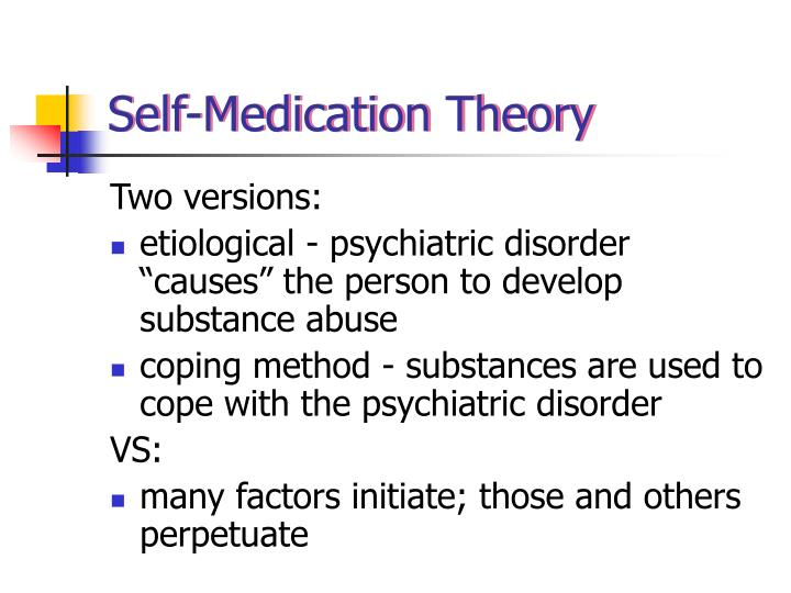 Self-Medication Theory