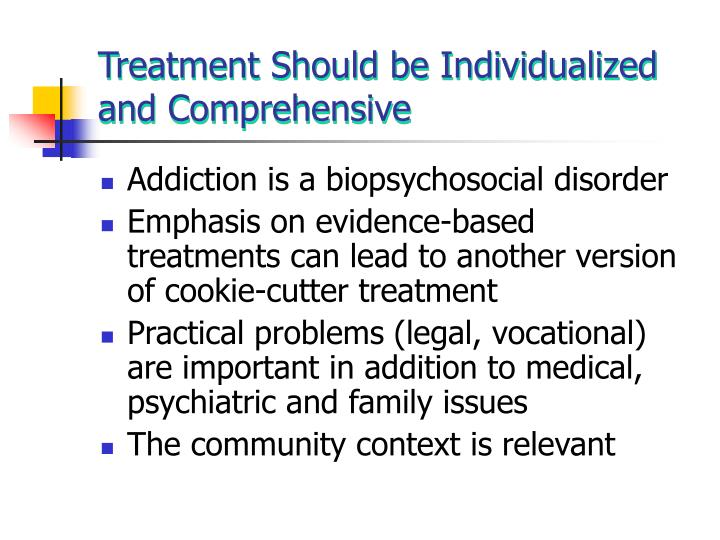 Treatment Should be Individualized and Comprehensive