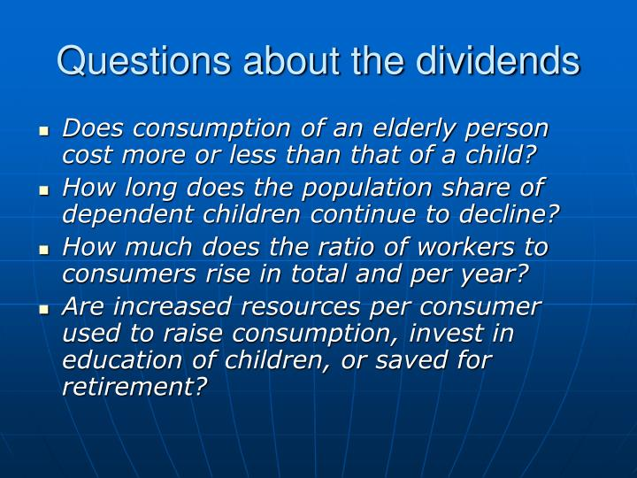 Questions about the dividends