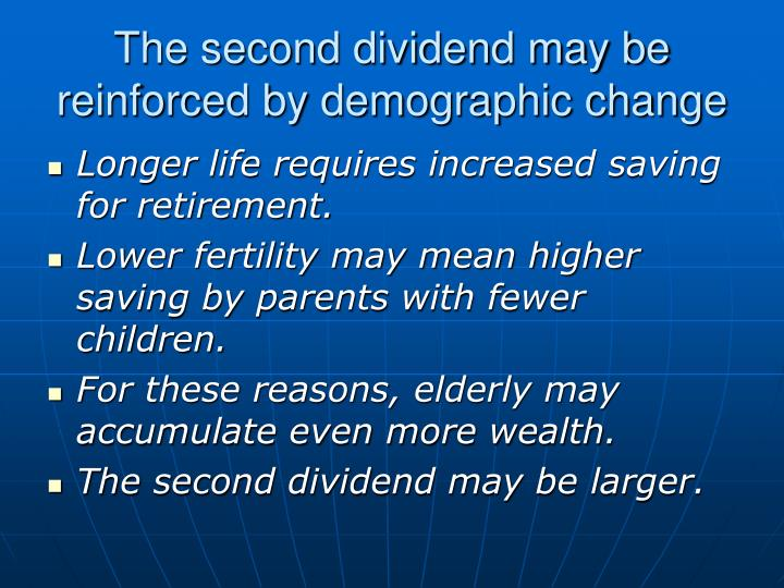 The second dividend may be reinforced by demographic change
