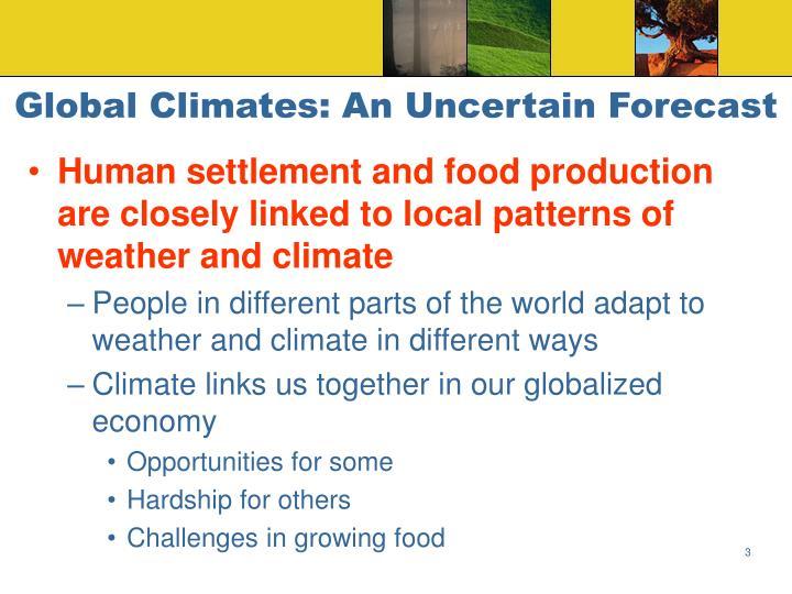 Global Climates: An Uncertain Forecast