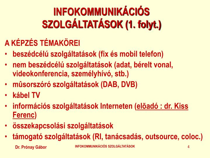 INFOKOMMUNIKÁCIÓS SZOLGÁLTATÁSOK (1. folyt.)