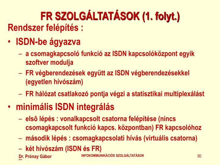 FR SZOLGÁLTATÁSOK (1. folyt.)
