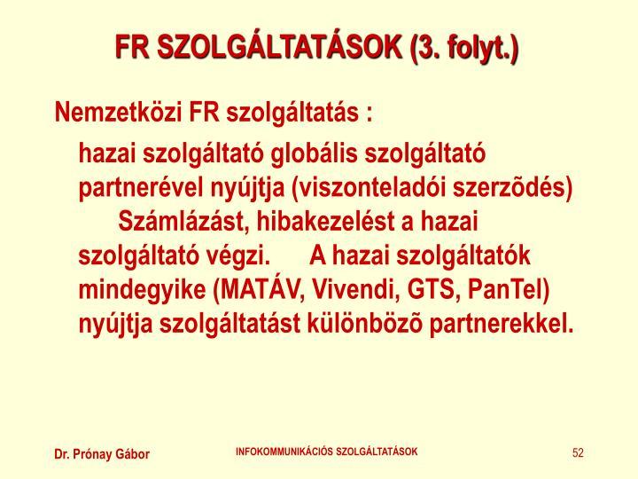 FR SZOLGÁLTATÁSOK (3. folyt.)