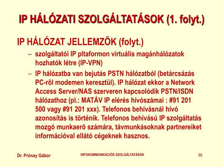 IP HÁLÓZATI SZOLGÁLTATÁSOK (1. folyt.)
