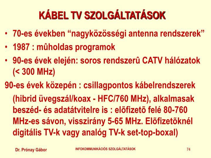 KÁBEL TV SZOLGÁLTATÁSOK