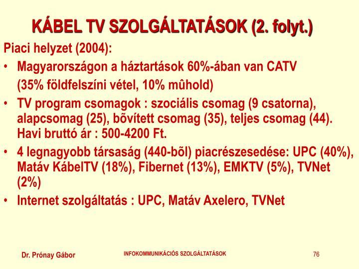 KÁBEL TV SZOLGÁLTATÁSOK (2. folyt.)
