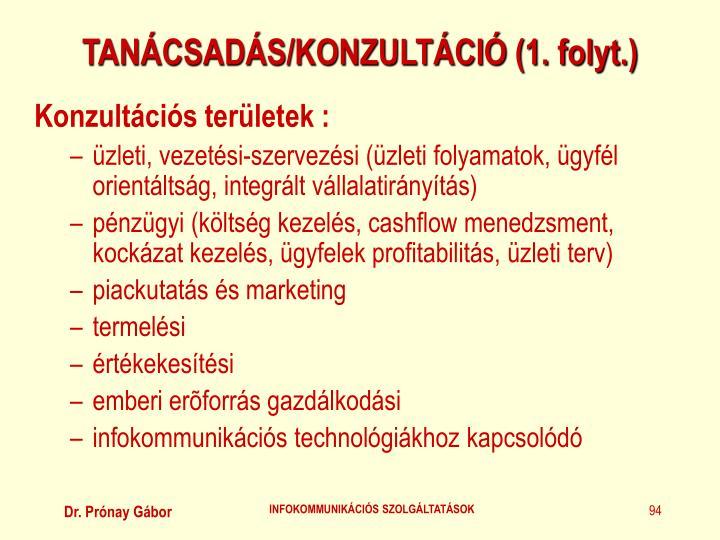 TANÁCSADÁS/KONZULTÁCIÓ (1. folyt.)