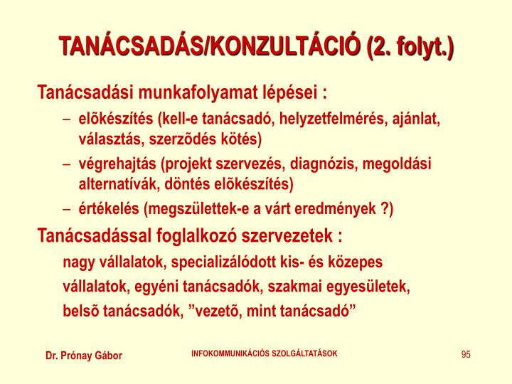 TANÁCSADÁS/KONZULTÁCIÓ (2. folyt.)