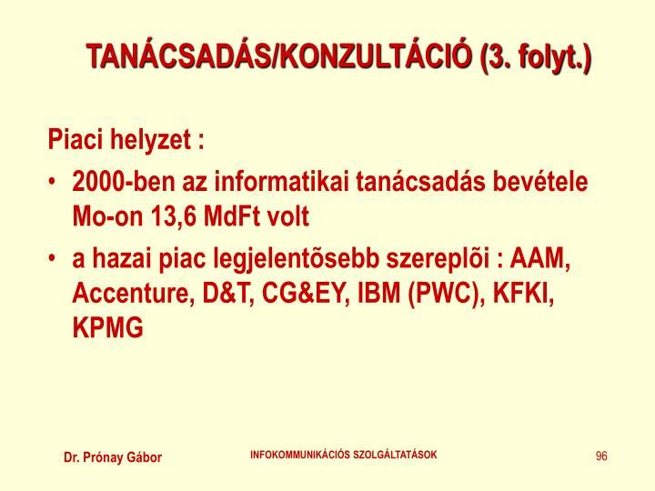 TANÁCSADÁS/KONZULTÁCIÓ (3. folyt.)