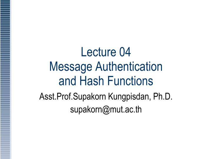Lecture 04 message authentication and hash functions
