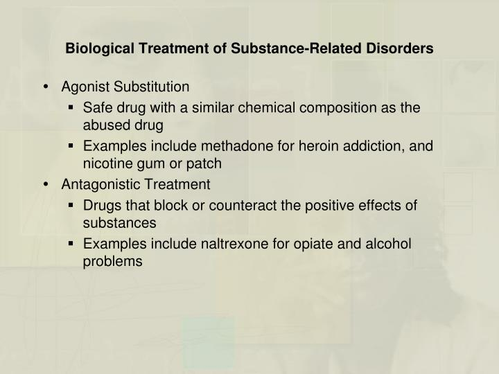 Biological Treatment of Substance-Related Disorders