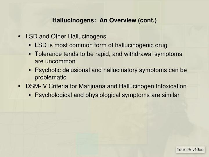 Hallucinogens:  An Overview (cont.)