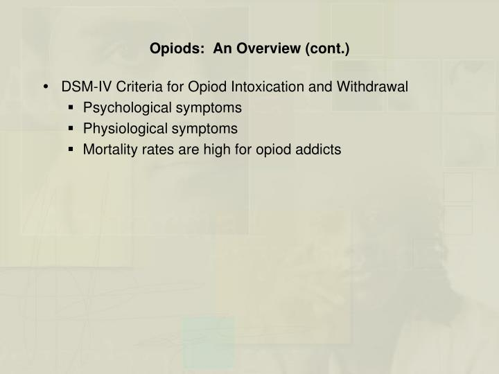 Opiods:  An Overview (cont.)