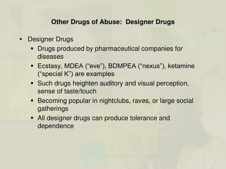 Other Drugs of Abuse:  Designer Drugs