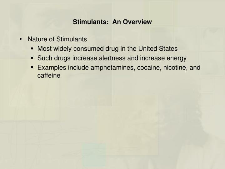 Stimulants:  An Overview