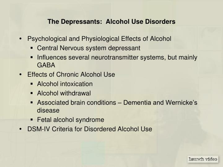 The Depressants:  Alcohol Use Disorders