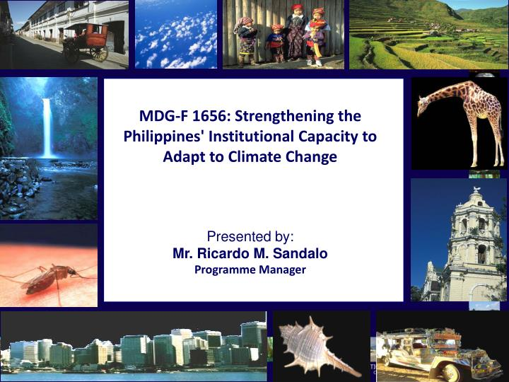 MDG-F 1656: Strengthening the Philippines' Institutional Capacity to Adapt to Climate Change