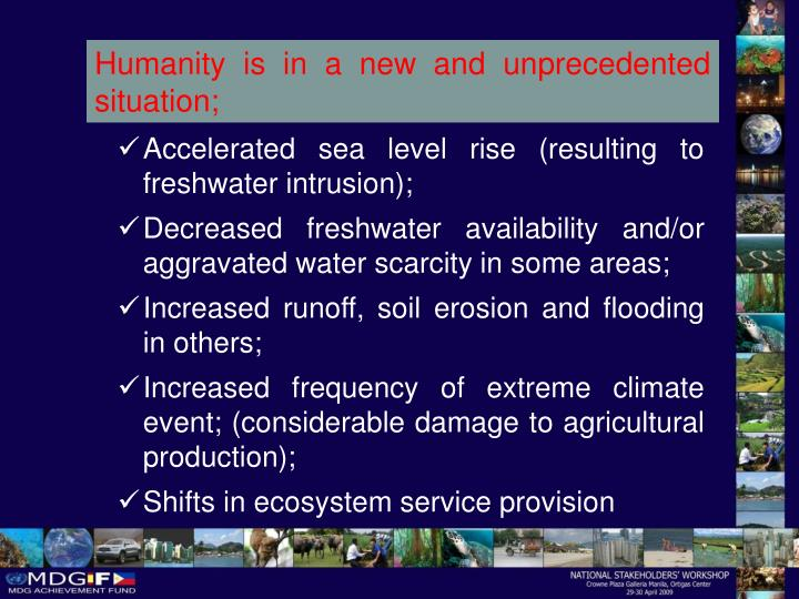 Humanity is in a new and unprecedented situation;