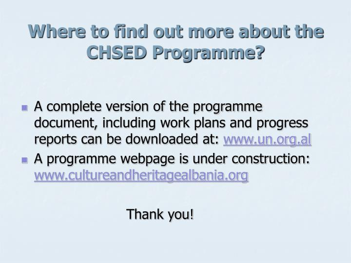 Where to find out more about the CHSED Programme?