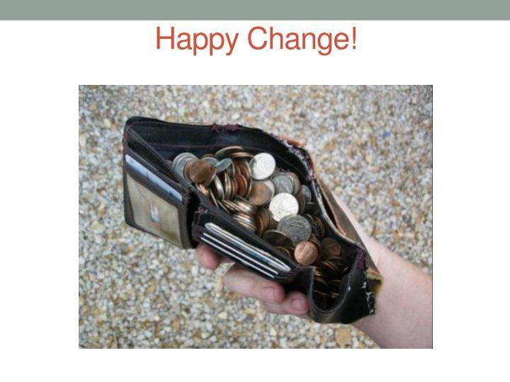 Happy Change!