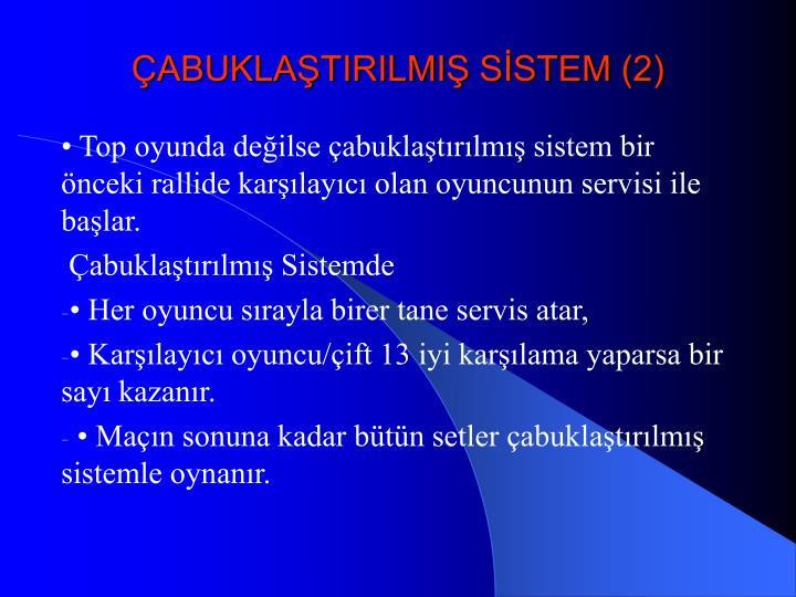 ÇABUKLAŞTIRILMIŞ SİSTEM (2)