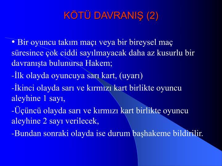 KÖTÜ DAVRANIŞ (2)