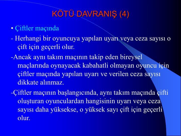 KÖTÜ DAVRANIŞ (4)