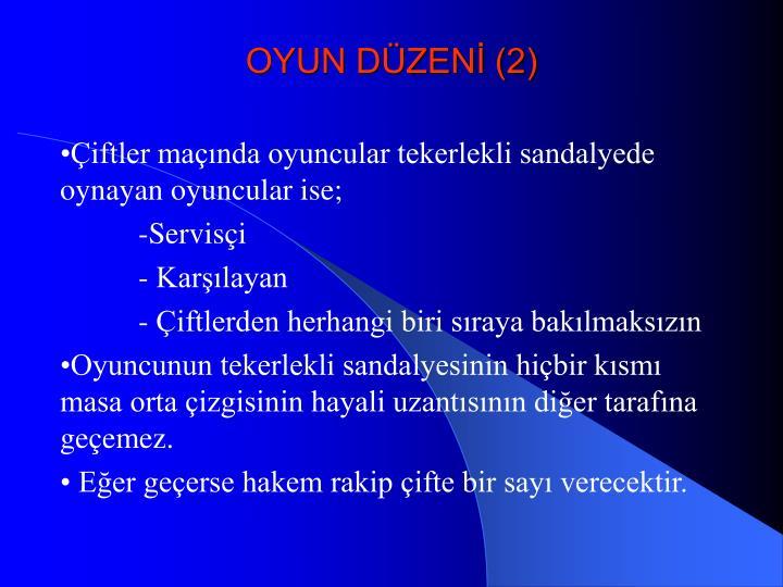 OYUN DÜZENİ (2)
