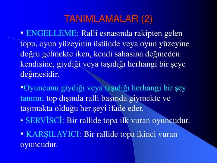 TANIMLAMALAR (2)