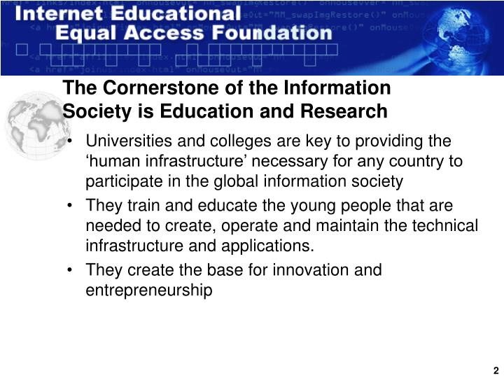 The Cornerstone of the Information Society is Education and Research