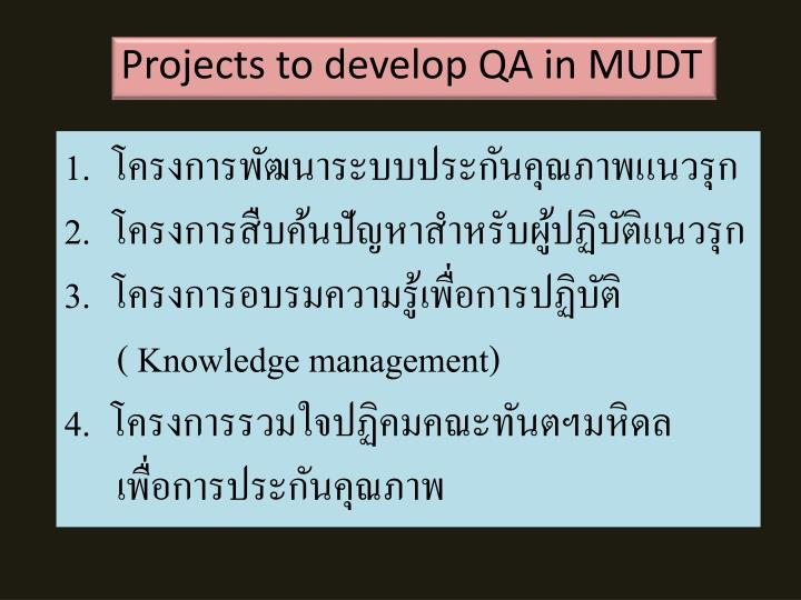 Projects to develop QA in MUDT