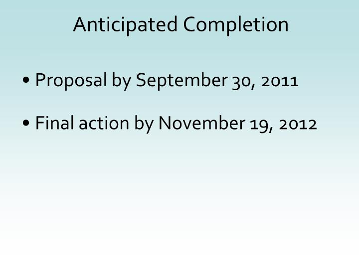 Anticipated Completion