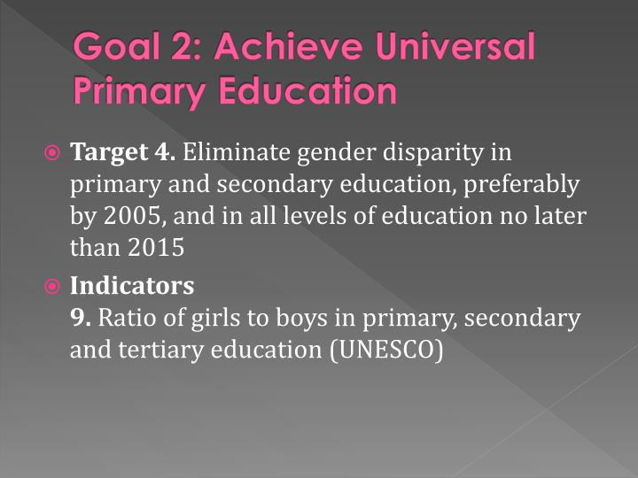 Goal 2: Achieve Universal Primary Education