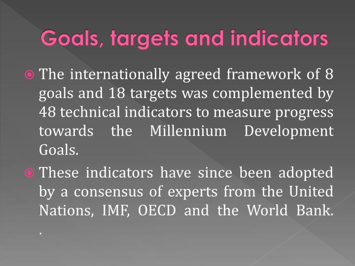 Goals, targets and indicators