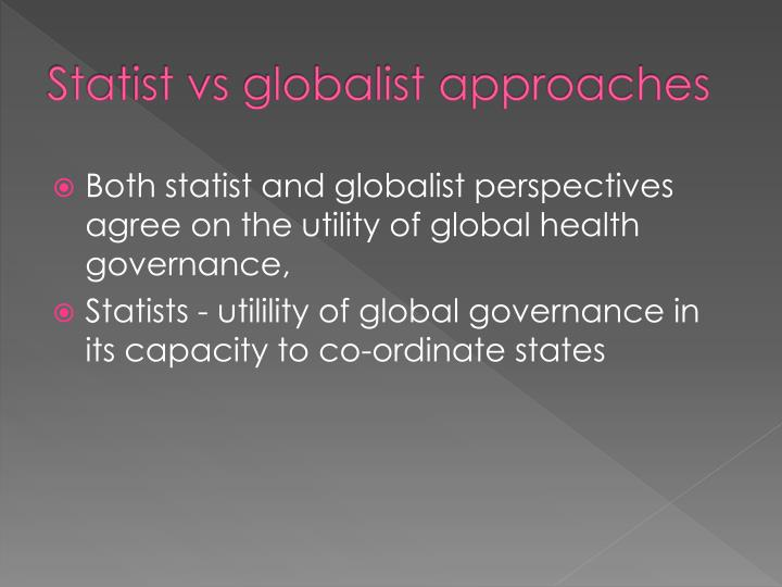 Statist vs globalist approaches