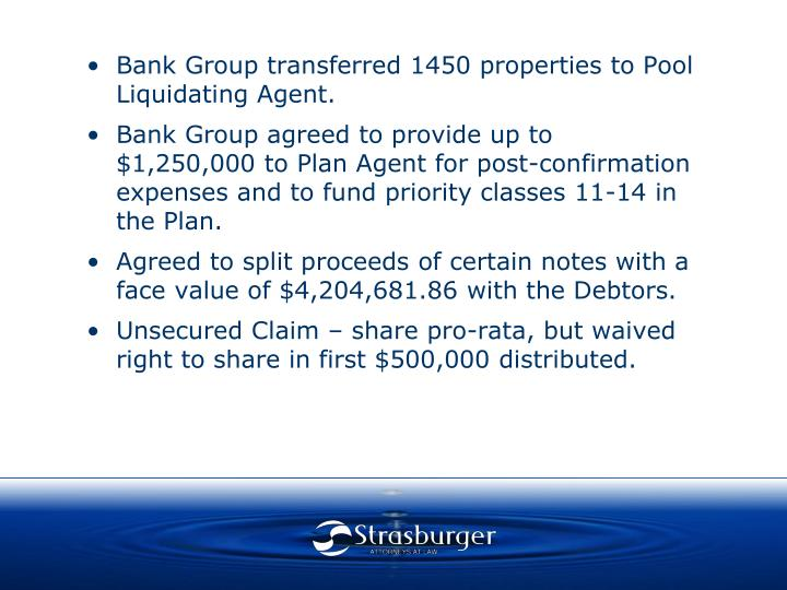 Bank Group transferred 1450 properties to Pool Liquidating Agent.