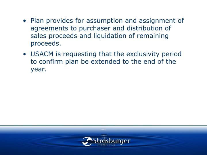 Plan provides for assumption and assignment of agreements to purchaser and distribution of sales proceeds and liquidation of remaining proceeds.