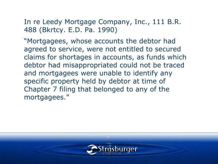 In re Leedy Mortgage Company, Inc., 111 B.R. 488 (Bkrtcy. E.D. Pa. 1990)
