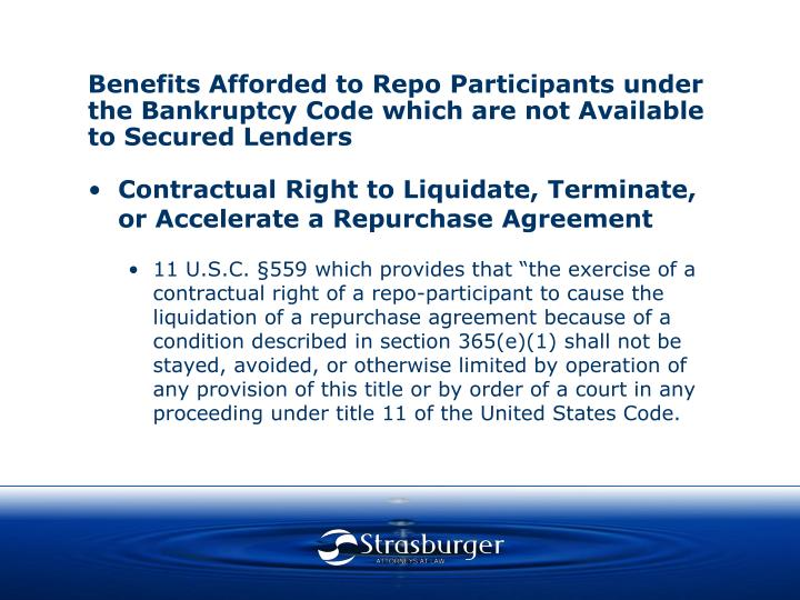 Benefits Afforded to Repo Participants under the Bankruptcy Code which are not Available to Secured Lenders