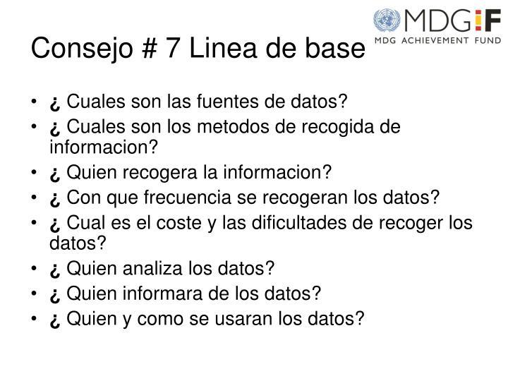 Consejo # 7 Linea de base