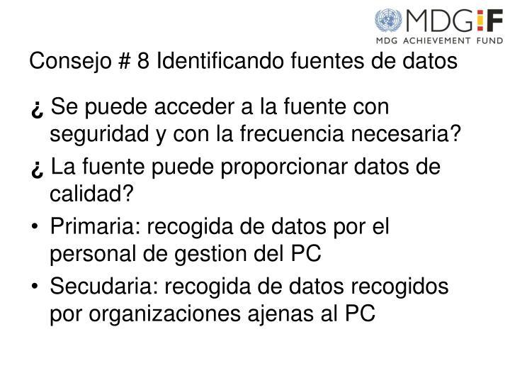 Consejo # 8 Identificando fuentes de datos
