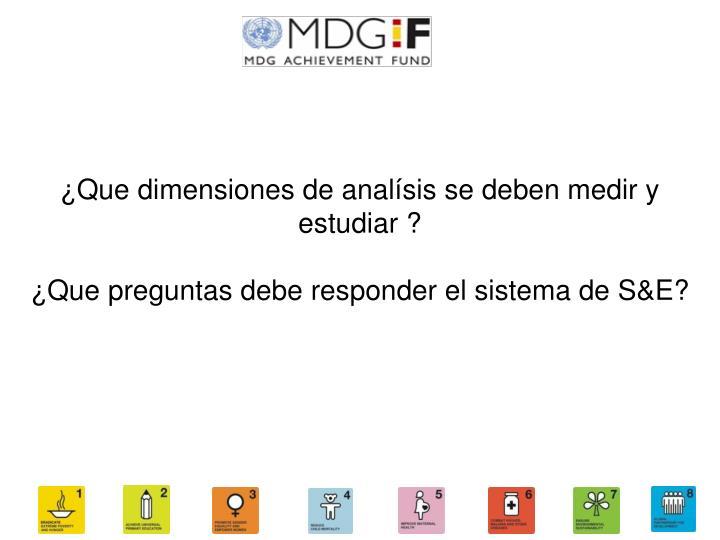 ¿Que dimensiones de analísis se deben medir y estudiar ?