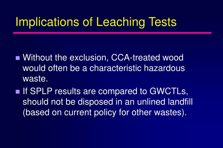 Implications of Leaching Tests